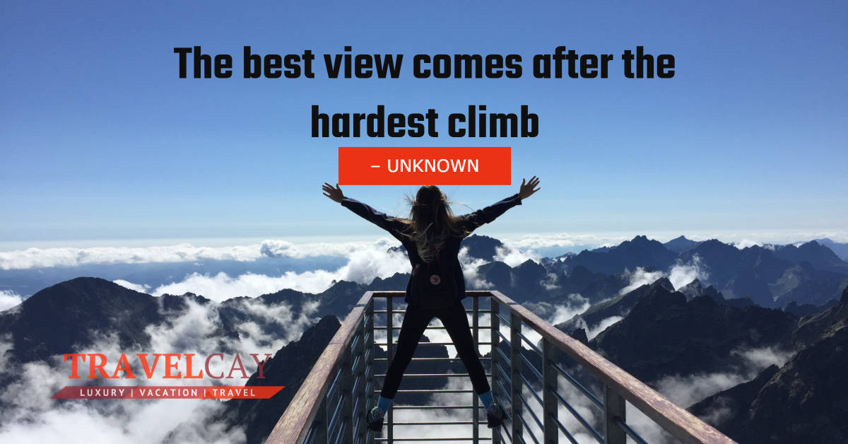 The best view comes after the hardest climb – UNKNOWN #Atraveldiary #LuxuryTravel #Travel #Travelabout #Travelers #Travelholic #Travelingalone #Travellers #Travellolife #Travelltales #Wanderlust