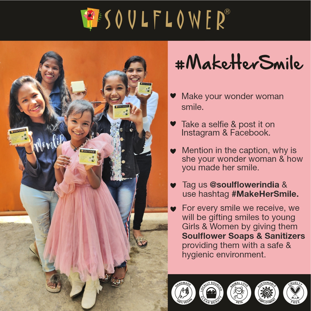 Presenting - #MakeHerSmile. Give the special ladies in your lives a reason to smile and help us pay it forward by #gifting smiles to women & young girls in the form of Soulflower goodies!  So have you made someone #smile today? #WomensDay  #womensday2021