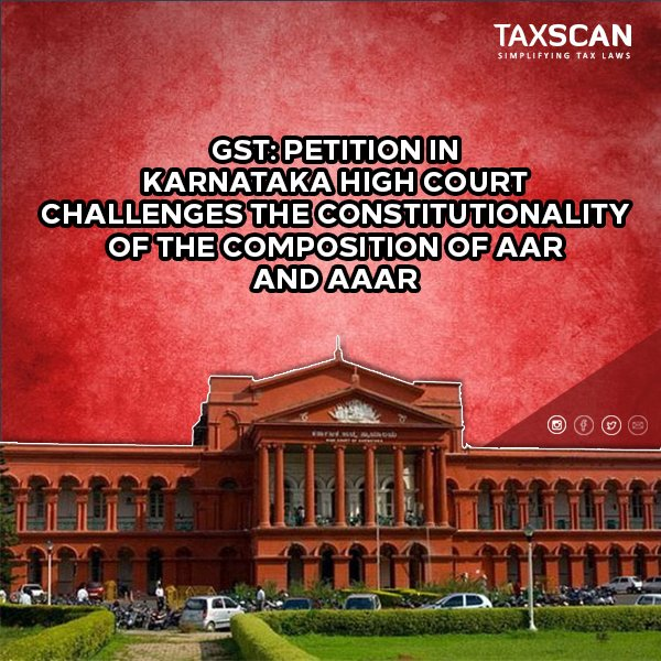 https://t.co/qNCxD42fw4 #GSTPetition #karnatakahighcourt #Challenge #Constitution #Composition #AAR #AAAR #GST #GSTNews #Taxscan #TaxNews #TaxUpdates #FinanceNews https://t.co/p44ye6bXmE