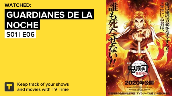 #demonslayerkimetsunoyaiba acabo de ver Guardianes De La Noche, el capítulo S01 | E06 y me ha parecido    #tvtime