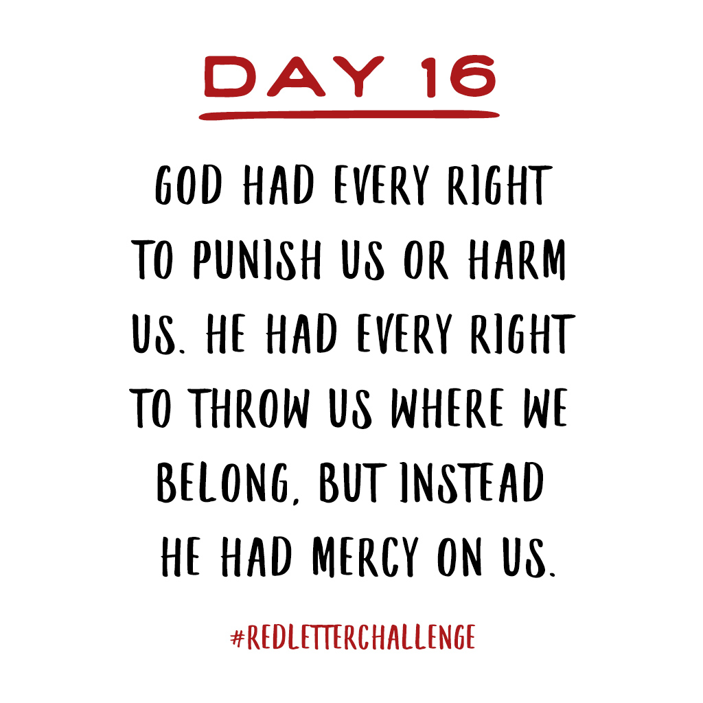 Grace and mercy. God is merciful to us. How do we show mercy to others? #lentenjourney #RedLetterChallenge