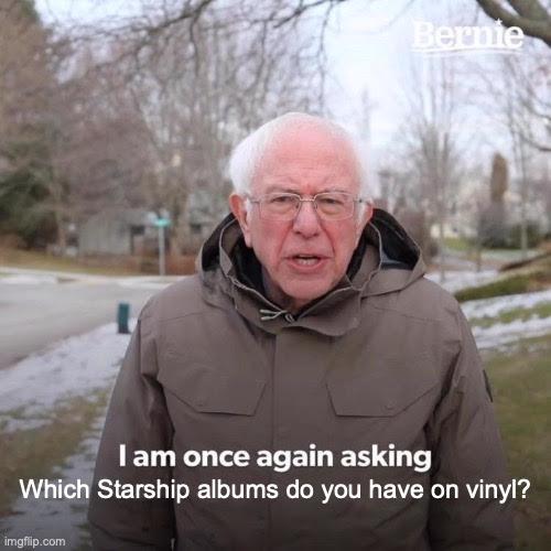Well…? 🎵  #Starship #Vinyl #VinylCollectors #80sVinyl #StarshipControl #RockNRoll #RockMusic #The80s #Classic80s #80sMusic #BernieMemes #BernieMemeGang