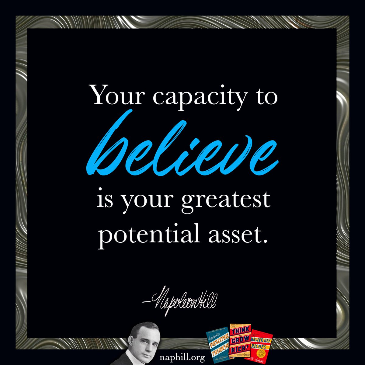 Your capacity to believe is your greatest potential asset. #NapoleonHill #ThinkandGrowRich #Success #Believe #Assets https://t.co/bhxgsLH0yV