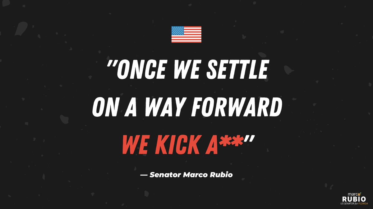 """In case our adversaries need a reminder: """"We are a free people. We settle differences in the open. It's messy & often chaotic. But once we settle on a way forward we kick a**"""" - Senator Marco Rubio"""