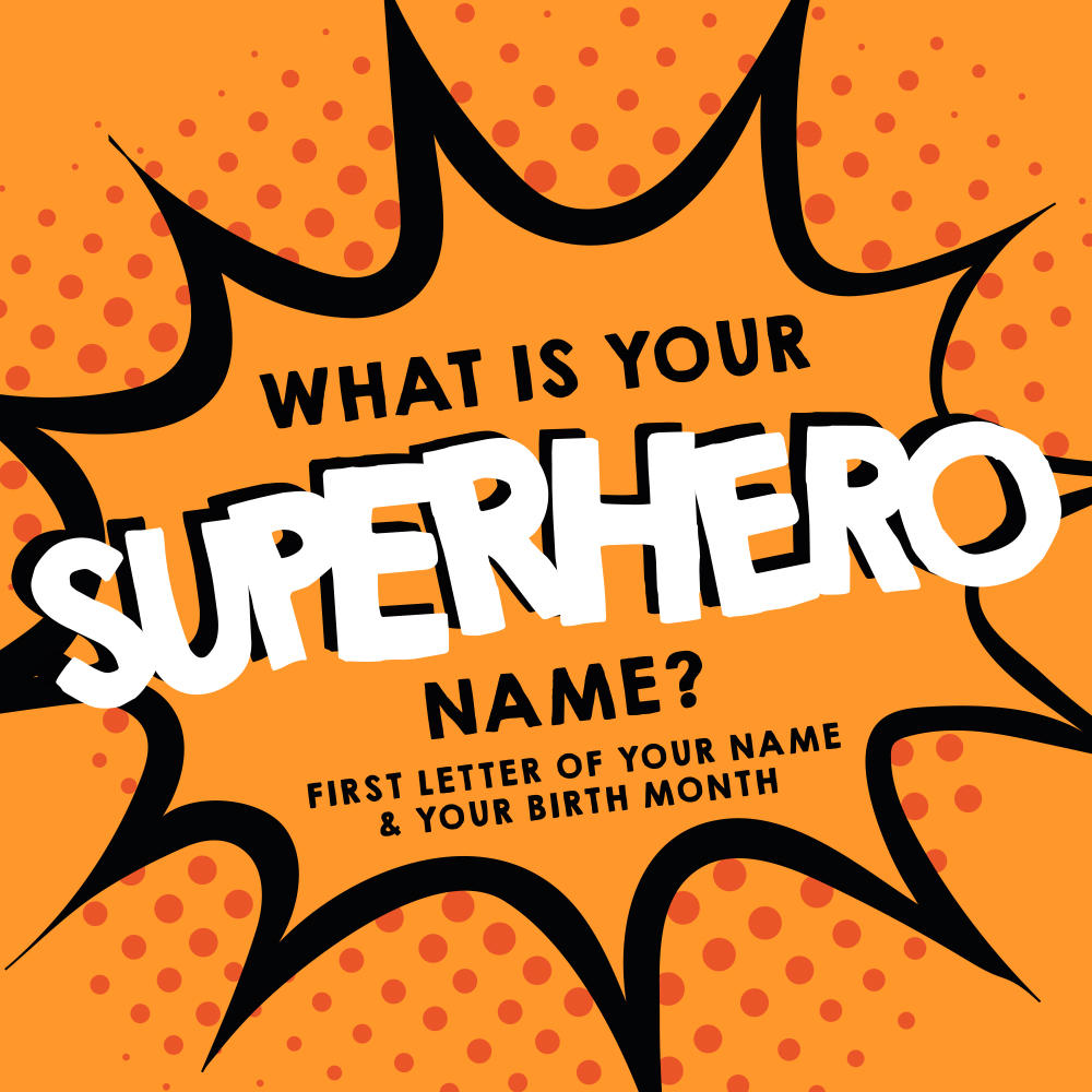 WHAT IS YOUR SUPERHERO NAME? ✨  1) Find the first letter of your first name ❤ 2) Find your birthday month 🎉  Put them together and that's your superhero name 💖  Let us know what your superhero name is in the comments..