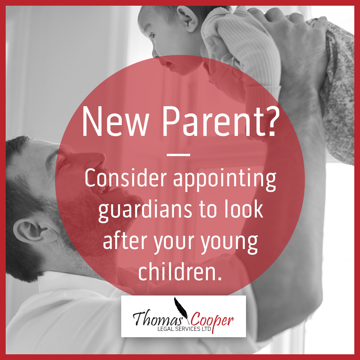 Are you a new parent ?  You should consider appointing guardians to look after your young children (under the age of 18).  If no guardian has been appointed the courts decide where is best for the children.  #parent #guardians #newborn #baby #family #legalservices