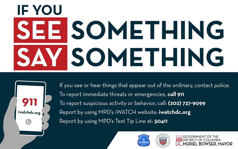 Protect your community by remaining vigilant. If you see something suspicious, say something: iwatchdc.org. #SaferStrongerDC