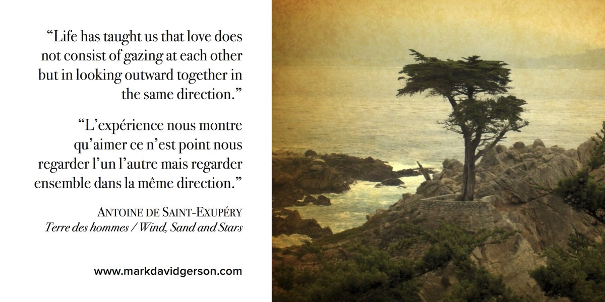 #Love does not consist of gazing at each other but in looking outward together in the same direction -Saint-Exupery