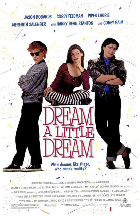 🎬MOVIE HISTORY: 32 years ago today, March 3, 1989, the movie 'Dream a Little Dream' opened in theaters!  @Corey_Feldman #CoreyHaim #MeredithSalenger #JasonRobards #PiperLaurie #HarryDeanStanton #WilliamMcNamara #RiaPavia #LalaSloatman #LauraLeeNorton #JohnWard #MattAdler