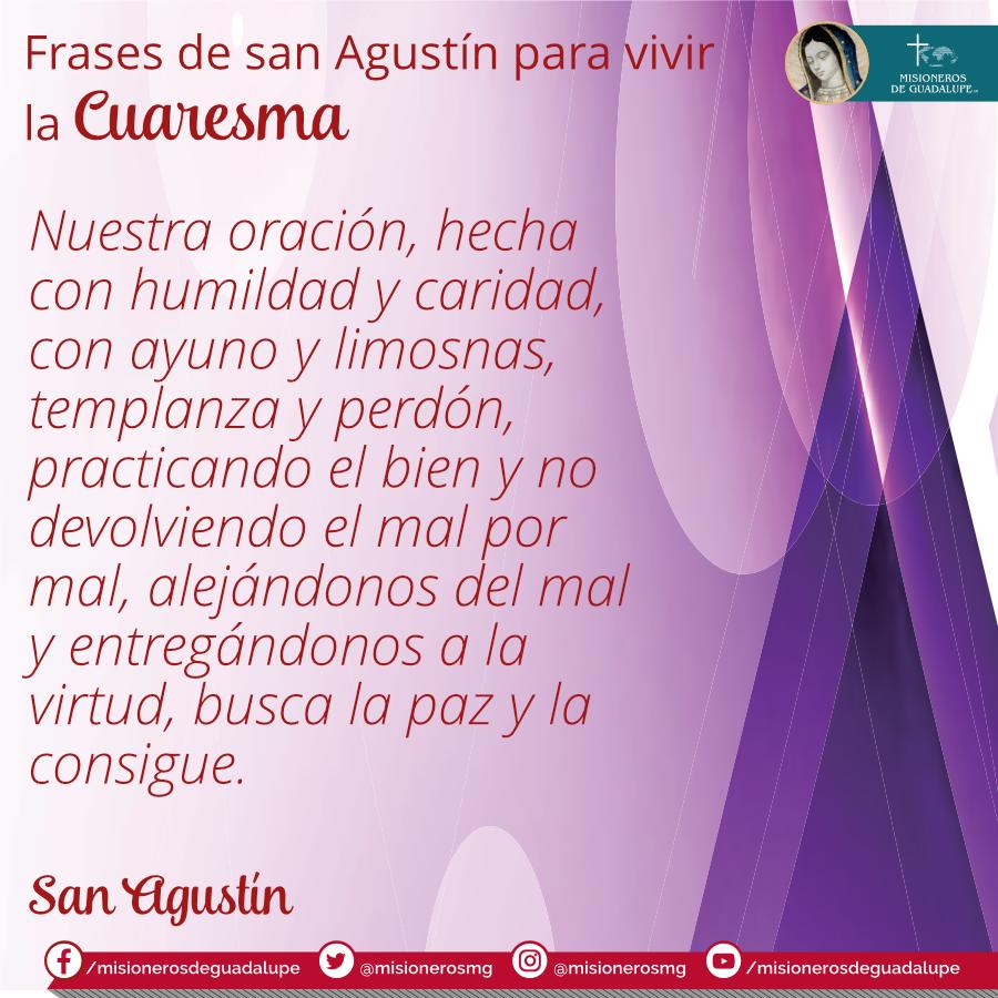 Conoce las frases de #sanAgustín para vivir la #Cuaresma.  #CaminoDeCuaresma con #MisionerosDeGuadalupe ⛪