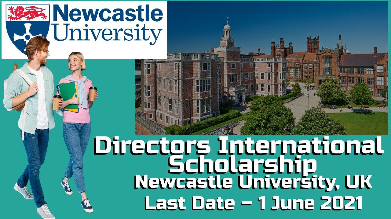 Directors International Scholarship by Newcastle University, UK