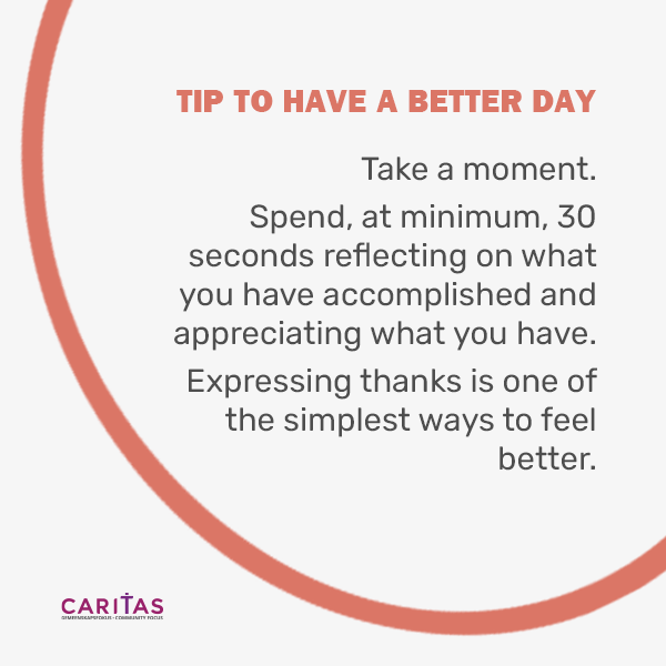 ☀️ Tip to have a better day  Take a moment. Spend, at minimum, 30 seconds reflecting on what you have accomplished and appreciating what you have. Expressing thanks is one of the simplest ways to feel better.  #caritas | #tips #day #love #happy #instagood #instagram #beautiful