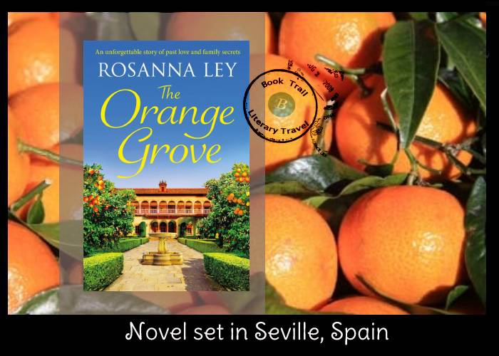 TODAY is publication day for #The OrangeGrove Travel to #SEVILLE with a handy travel guide inspired by the novel #authorsonlocation    @RosannaLey @QuercusBooks #booktrail #bookreview #LiteraryTravelAgency #travel #literarytravel