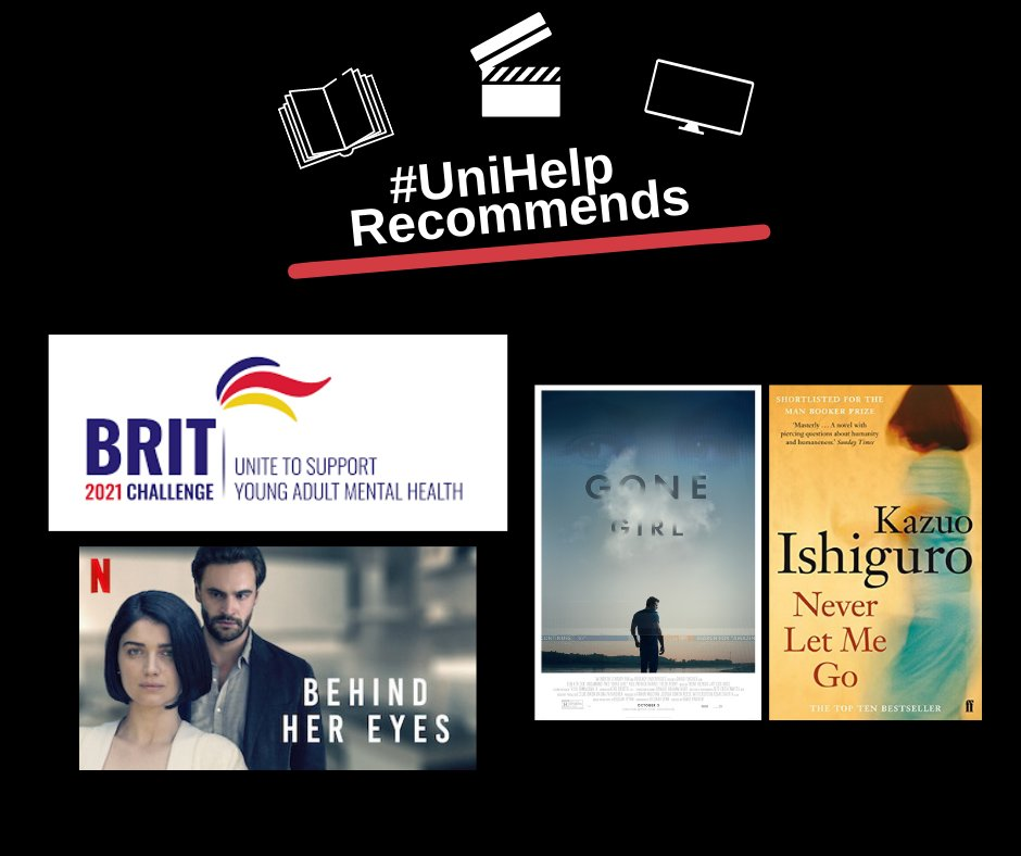 #UniHelpRecommends To watch: Behind Her Eyes (Netflix). To read: Never Let Me Go by Kazuo Ishiguro is a dystopian tale set in Norfolk. To watch: Gone Girl (Amazon). To try: Join us for the BRIT 2021 Challenge to raise awareness for student mental health: https://t.co/XLSF6Wgy7b https://t.co/8pdpoZueO6