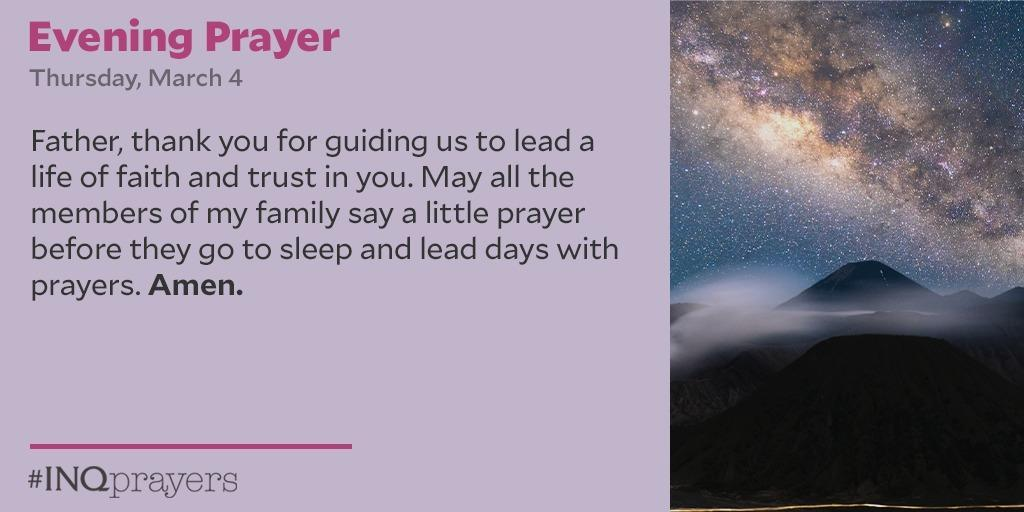 Tonight's Evening Prayer. #INQPrayers  Father, thank you for guiding us to lead a life of faith and trust in you. May all the members of my family say a little prayer before they go to sleep and lead days with prayers. Amen.