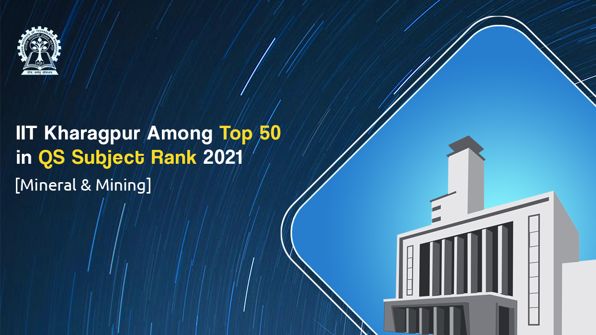 @IITKgp has been ranked among the top 50 in QS Subject Ranking [Mineral & Mining Engineering-Rank 44] while emerging as India's top-ranking institution in Agriculture & Forestry. Also, in India ranked second in 4 disciplines & among Top 5 in 8 disciplines