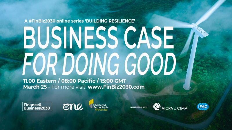 The next in the #FinBiz2030 'Building Resilience' #webinar series has just been announced🌟  Taking place Wed 25 March, 'The business case for doing good' webinar will be co-hosted by @IFAC, @AICPA, @CIMA_Media, @CharteredWW & @OneYoungWorld. https://fal.cn/3dMjD