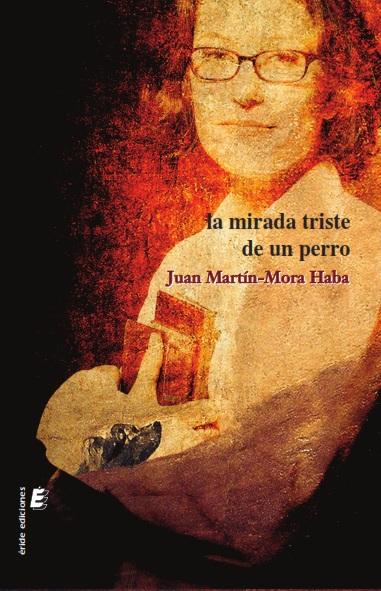 """""""La mirada triste de un perro"""" de @JuanMartnMoraHa   Sumérgete en esta novela y descubre a Sandra, junto a otros personajes curiosos, con sus propias peculiaridades, avivando sentimientos dispares.  #libros #librosrecomendados #novela #leer #books #librerias #queleer #Lecturas"""