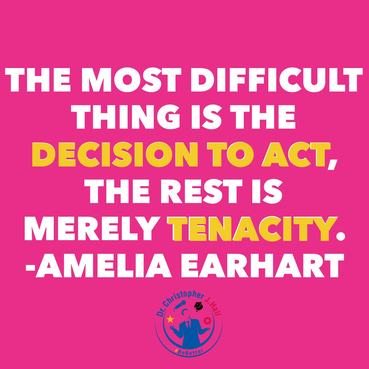 The most difficult thing is the decision to act, the rest is merely tenacity. Amelia Earhart . #decision #action #act #tenacity #womenshistorymonth #chrisjhall #motivation #inspiration #goals #success #leadership #grit #dreams #growth #ambition #resilience #entrepreneur