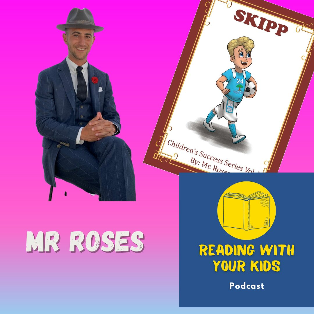 Everything Is Coming Up Roses. Mr Roses is on the #ReadingWithYourKids #Podcast to celebrate his Children's Success Series. @MrRoses_HR #Inspiration #Values #Grit #Family #Love