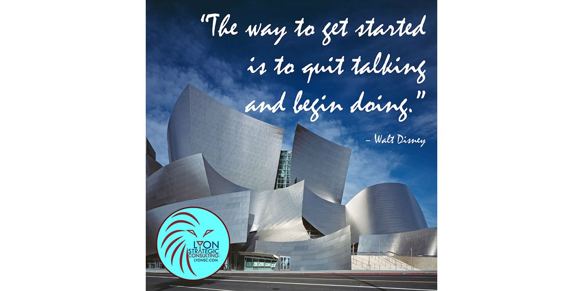 Are you turning your words into actions? #GetStarted #ActionsNotWords #Success #ThursdayMotivation #QuoteOfTheDay #ContinuousImprovement #Coaching  #LyonStrategic #WaltDisney