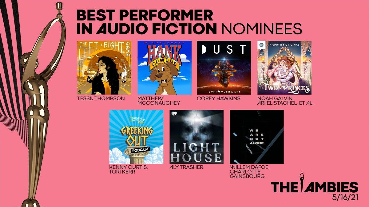 Here are the nominees for Best Performer In Audio Fiction. #Ambies @McConaughey @aTrasher @TessaThompson_x @MichelleGomez @CJWilsonVO @_AlfredoNarciso @gidglick @samirawiley @arielstachel @Noahegalvin @cgainsbourg @WillemDafoe @Hanktcowdogpod @TheLightHousePC @AlonePodcast