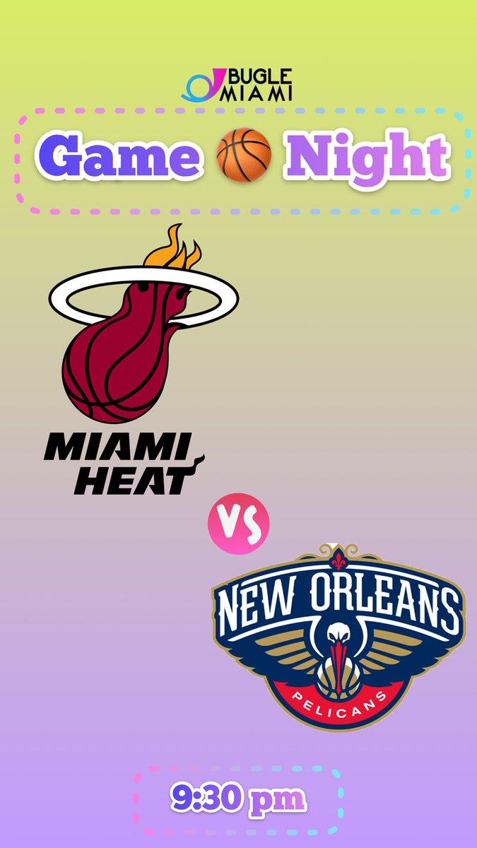 Game Night 🏀  @MiamiHEAT vs. @LosPelicans   #BugleMiami #Miami #MiamiHeat #HEATTwitter #NewOrleans #Pelicans