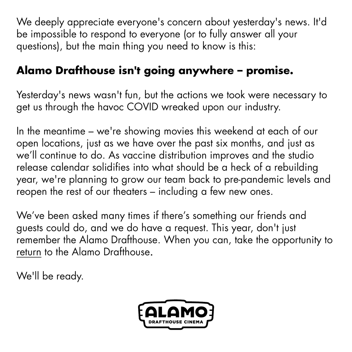 Replying to @alamodrafthouse: We're not going anywhere.