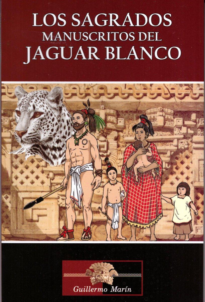LOS SAGRADOS MANUSCRITOS DEL JAGUAR BLANCO. Novela