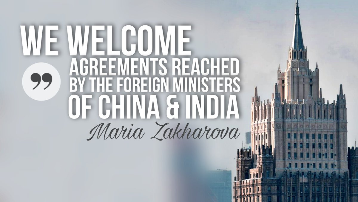 #Zakharova: We continue to monitor the situation at the China-India border. We welcome the agreements reached by the foreign ministers of #China & #India during the phone conversation on February 25.