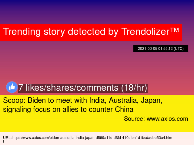 Scoop: Biden to meet with India, Australia, Japan, signaling focus on allies to counter China Photo