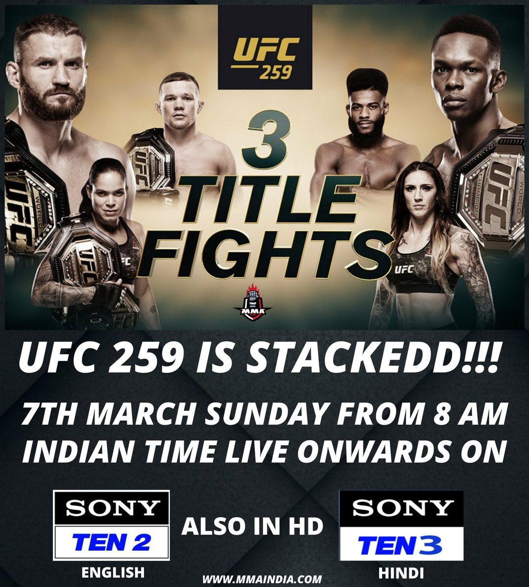 Four champions! Two No.1⃣ contenders  Start to finish, #UFC259 is LOADED with talent 🤩  Catch the live action of UFC 259 🇮🇳 👇  📺 Sony TEN 2 (ENG), Sony TEN 3 (HIN) 📅 SUN, 7th MARCH ⌚ 8 AM Onwards  #UFC #MMA @SonySportsIndia