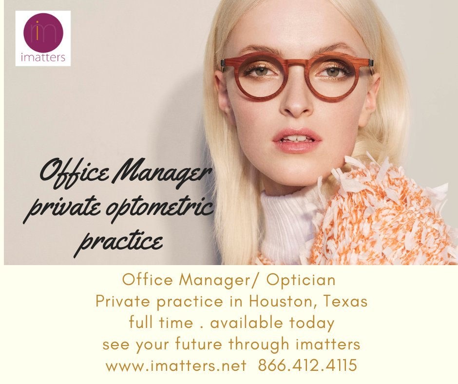 Office Managers, our Private Optometric Practice is adding you! Experience with running an Optometric practice as well as dispensing as an optician is preferred. #imatters #optician #officemanager #optometry #optical #optometrist #optometrictechnician #houston #texas