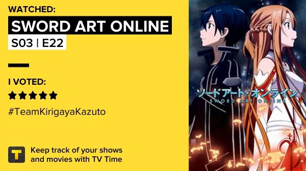 I've just watched episode S03 | E22 of Sword Art Online! #swordartonline #tvtime   #tvtime
