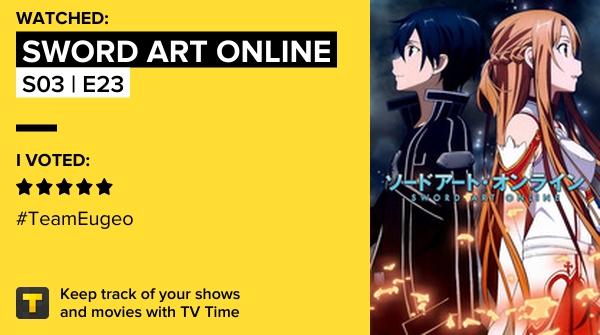 I've just watched episode S03 | E23 of Sword Art Online! #swordartonline #tvtime   #tvtime