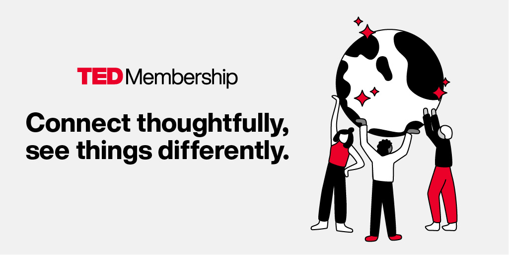 Looking for a new perspective? As a TED Member, you get special access to a global community, inspiring events, captivating conversations, and more. Join today: