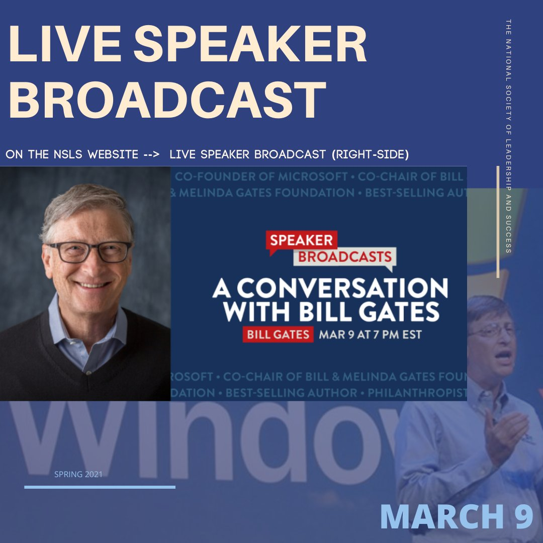 HEAR from #successfulLeader @BillGates ! on Tuesday, March 9 at 7 PM. Live on #theNSLS website #BillGates #leadership #conversationwithleaders #Microsoft #theNSLS