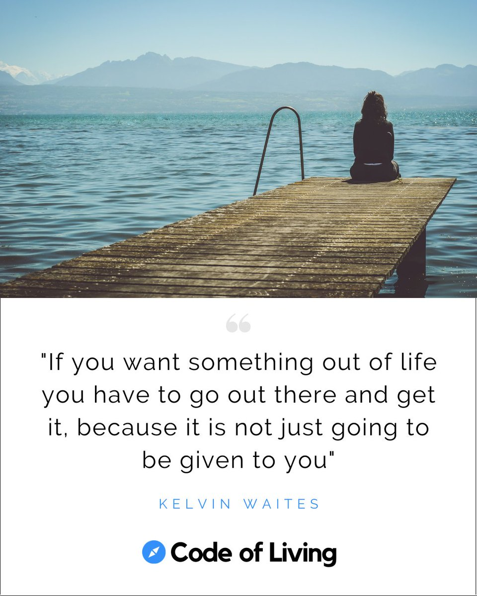 """""""If you want something out of life you have to go out there and get it, because it is not just going to be given to you"""" - Kelvin Waites  🌍Follow @codeofliving for more quotes and tips!  #kelvinwaites #life #confidence #hardwork #experience #quotes #inspiration #codeofliving"""