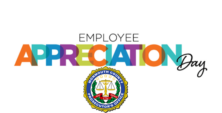 To all the employees of the Monmouth County Prosecutor's Office, on this #EmployeeAppreciationDay , we extend our deepest gratitude every single one of you and all that you do here, all year long. Have a wonderful day. #EmployeeAppreciationDay21 #MCPONJ