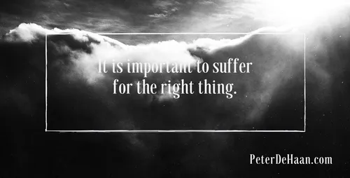 #fridaymorning #FridayFeeling If we do suffer, however, it is important to suffer for the right thing.