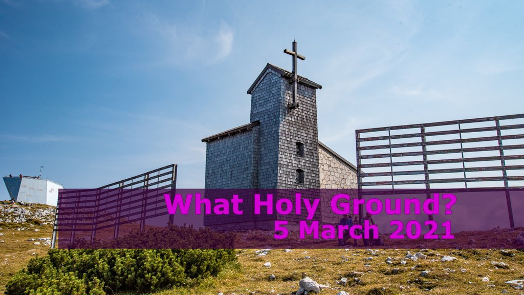 Finding Holy ground is not optional. As a follower of Jesus, we must find time and place to be with God. If we cannot find one, we must make the effort to do so. What Holy Ground?—5 March 2021 #Devotional #devotion #Lent #Holy #meet #bands #classes