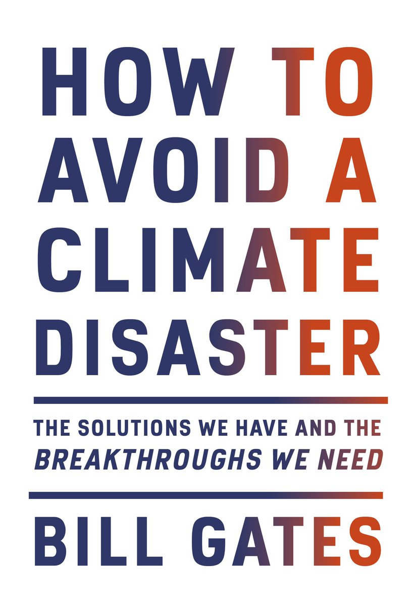 .@BillGates' new book is an exceptionally clear and accessible primer on climate change. He's unblinking in the difficulty of meeting this challenge but maintains a cautious optimism that it can be met—and provides a framework for action that is both specific and workable.