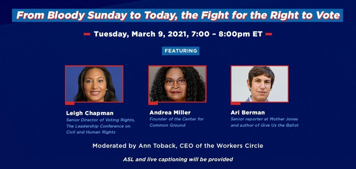 """Join us, @WorkersCircle & @Ctr4cmnground on 3/9 for """"From Bloody Sunday to Today: The Fight for the Right to Vote,"""" a discussion w/ @AriBerman, @LChapmanEsq, Andrea Miller & @atoback.   Register today: https://t.co/q2kP2TDP45 #DemandDemocracy #VotingRightsAct https://t.co/6fLcZrFi2C"""