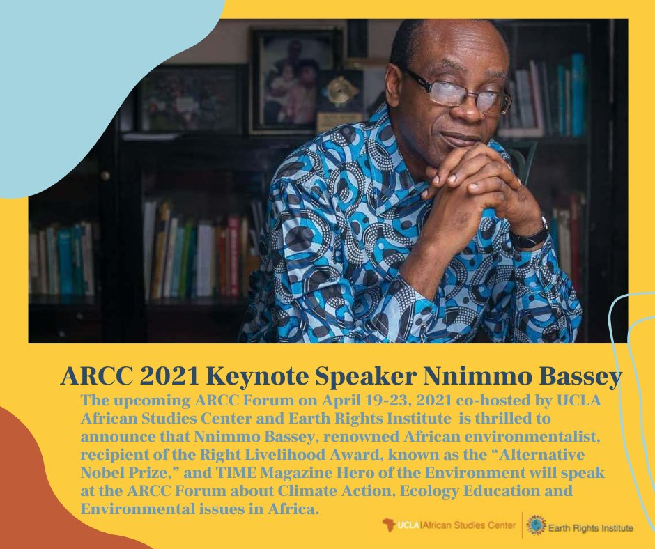 The 2021 ARCC forum is proud to announce that Nnimmo Bassey, renowned African environmentalist, will speak about climate action, ecology education and environmental issues in Africa. #sustainability #ucla #Africa #ClimateAction #environmental #climate @ASC_UCLA