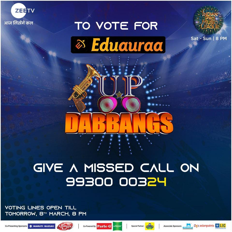 Team #EduauraaUPDabbangs ko vote karne ke liye missed call dijiye 9930000324 par, kal raat 8 baje se pehle aur dekhiye, #IndianProMusicLeague, Sat-Sun, 8 PM, sirf #ZeeTV par  #EduauraaUPDabbangs #IPMLonZeeTV #MusicUnchaRaheHamara #Voting