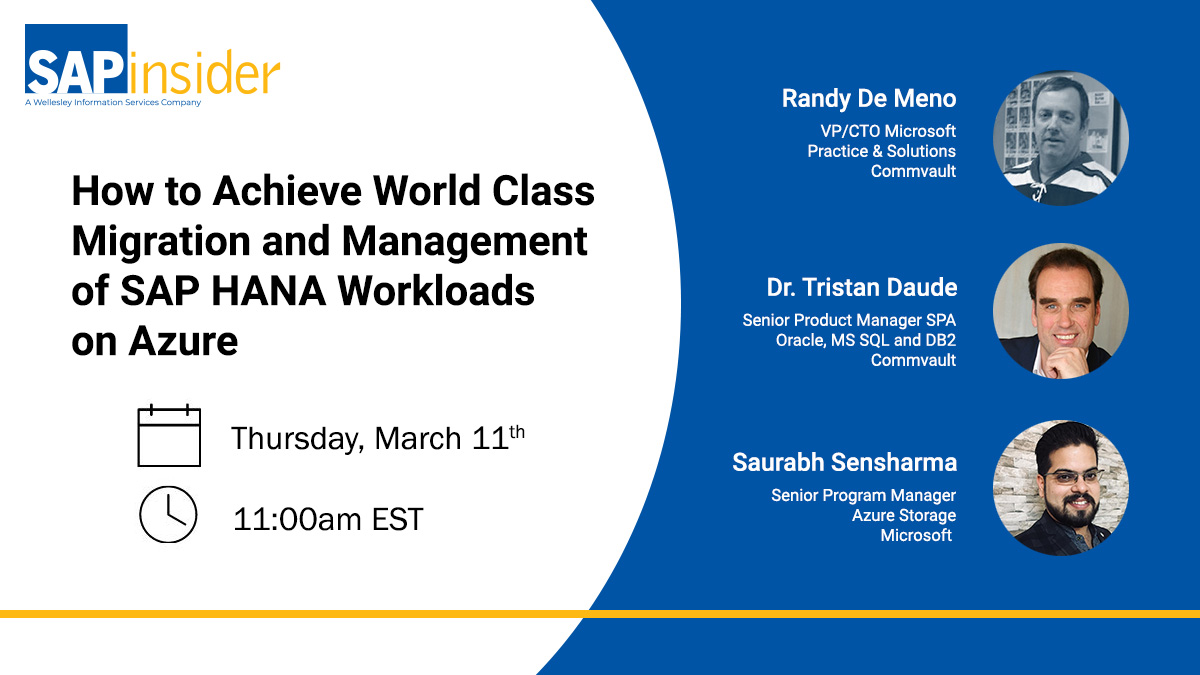 World-class migration and management of #SAPHANA workloads requires a world-class #datamanagement solution. Enter: #Commvault . Join Commvault, #Azure , and SAP HANA for a webinar on 3/11