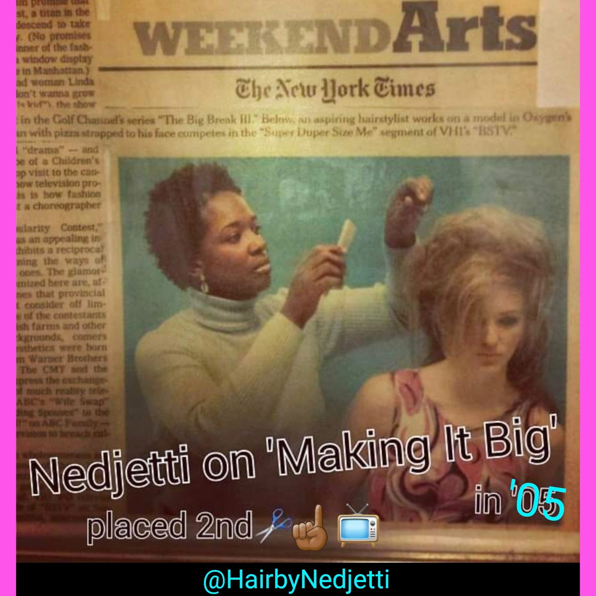 #tbt #Nedjetti '05 age 38 on #TheNewYorkTimes cover as a #HairArtist contestant on #MakingItBig #RealityTV show #OxygenNetwork🎥   📺MIB was the 1st competition #RealityShow about up & coming #HairDesigners✂️  #NedjettiHarvey says #ThinkIt  #SayIt #DoIt & #GOD WILL do the rest🙌🏾