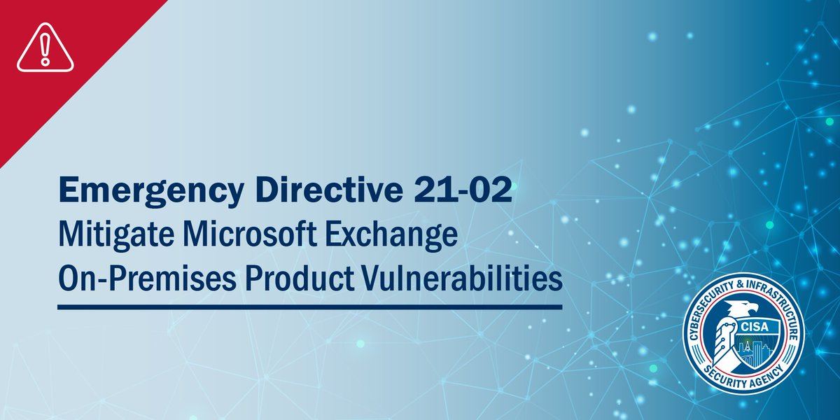 Critical vulnerabilities in Microsoft Exchange on-premise products could enable an attacker to gain control of an entire enterprise network. We issued Emergency Directive 21-02 to mitigate risk: cisa.gov/ed2102 (1/4)