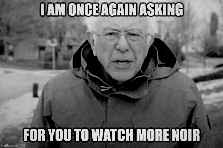 #noir #filmnoir #Berniememes