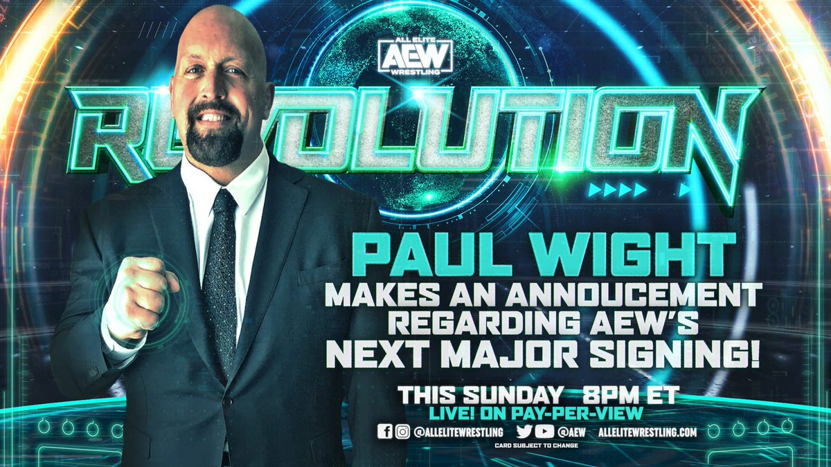 This Sunday at #AEWRevolution, @paulwight makes an announcement regarding AEW's next major signing.  Quote tweet on who you think it is. Watch #AEWRevolution this Sunday LIVE on PPV